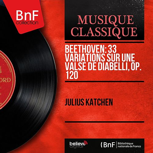 Beethoven: 33 Variations sur une valse de Diabelli, Op. 120 (Mono Version) von Julius Katchen