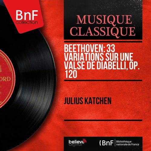 Beethoven: 33 Variations sur une valse de Diabelli, Op. 120 (Mono Version) by Julius Katchen