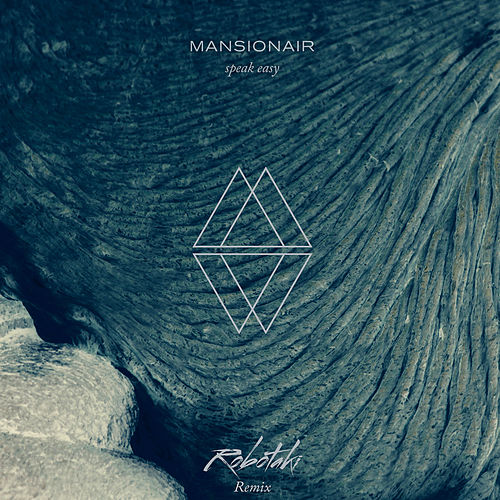 Speak Easy (Robotaki Remix) by Mansionair