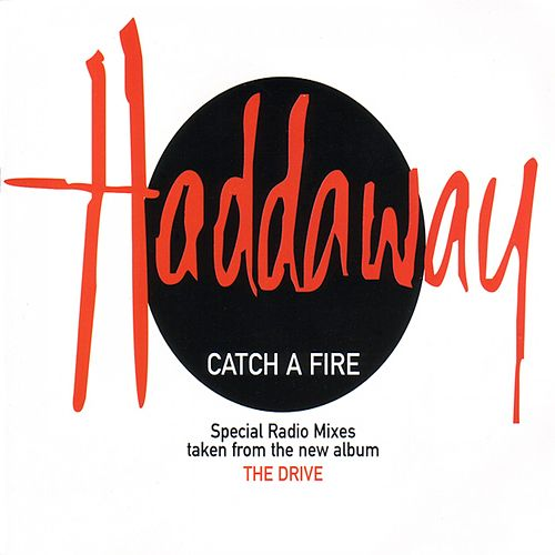 Catch A Fire (Special Radio Mixes) by Haddaway