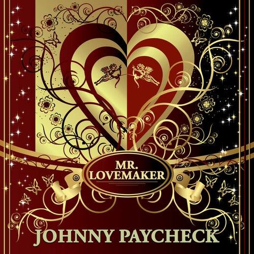 Mr. Lovemaker by Johnny Paycheck