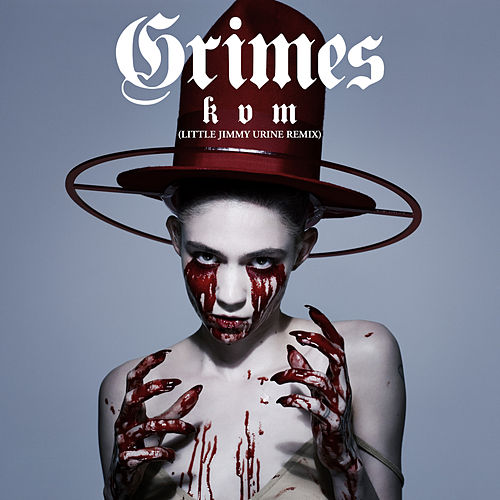 Kill V. Maim (Little Jimmy Urine Remix) de Grimes
