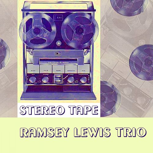 Stereo Tape by Ramsey Lewis