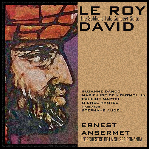 Le Roi David & The Soldier's Tale (Concert Suite) de Ernest Ansermet