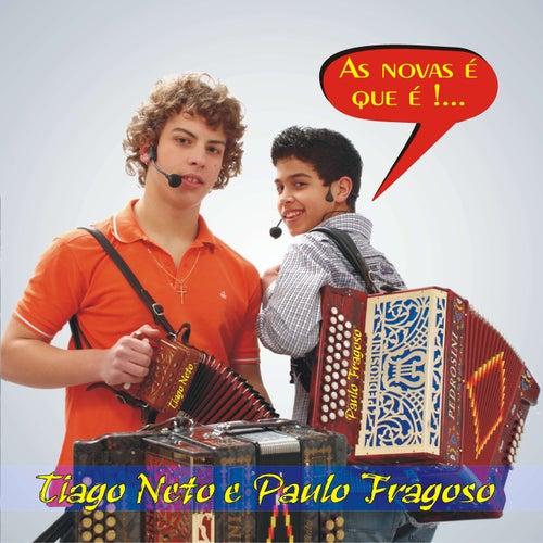 As Novas É Que É by Tiago Neto & Paulo Fragoso