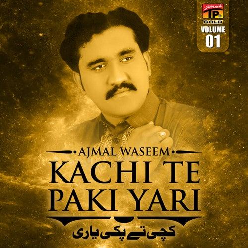 Kachi Te Paki Yari, Vol. 1 by Ajmal Waseem