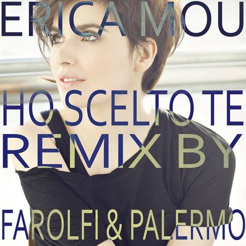 Ho scelto te [Remix by Farolfi & Palermo] (Remix by Farolfi & Palermo) de Erica Mou