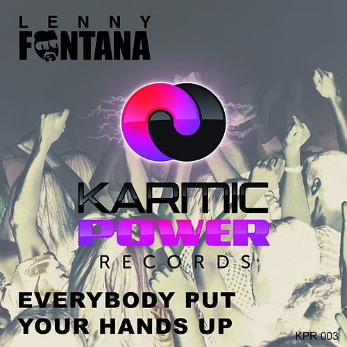 Everybody Put Your Hands Up by Lenny Fontana