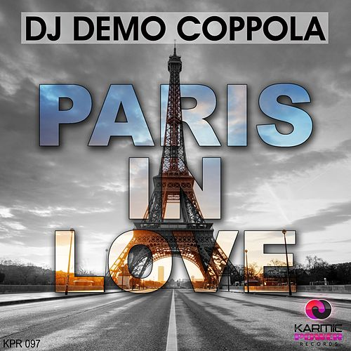Paris in Love by Dj Demo Coppola