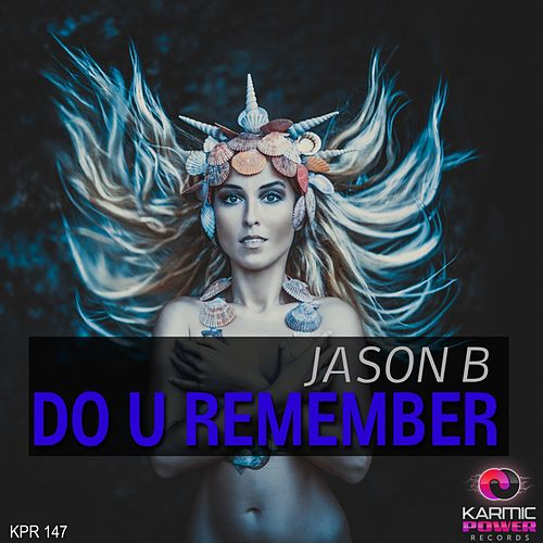 Do U Remember by Jason B