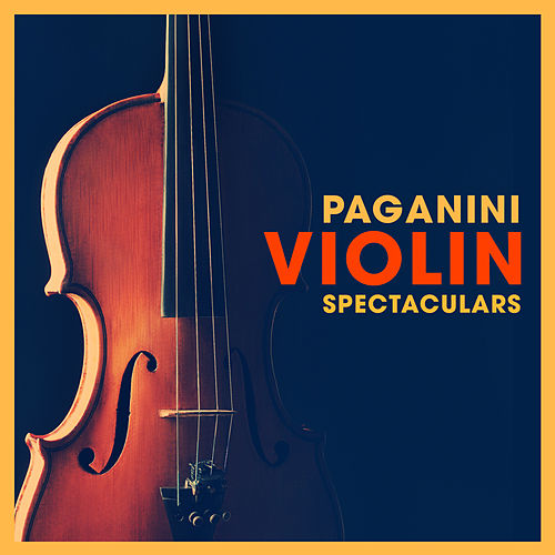 Paganini Violin Spectaculars by Various Artists