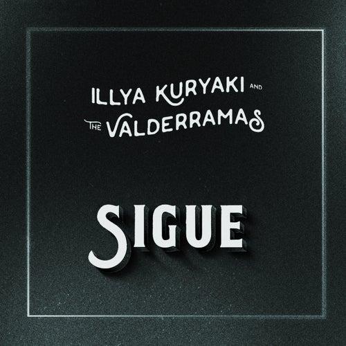 Sigue von Illya Kuryaki and the Valderramas