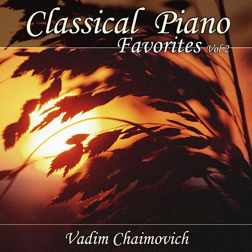 Classical Piano Favorites, Vol. 2 by Vadim Chaimovich
