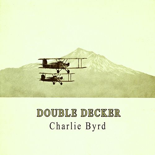 Double Decker von Charlie Byrd