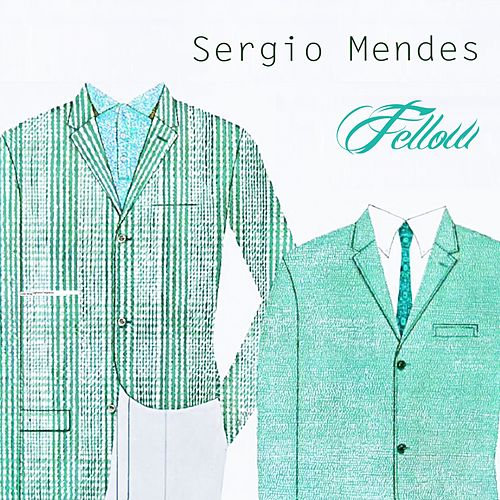 Fellow by Sergio Mendes
