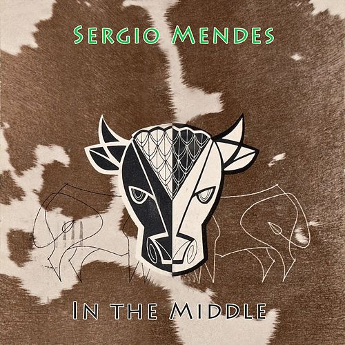 In The Middle by Sergio Mendes