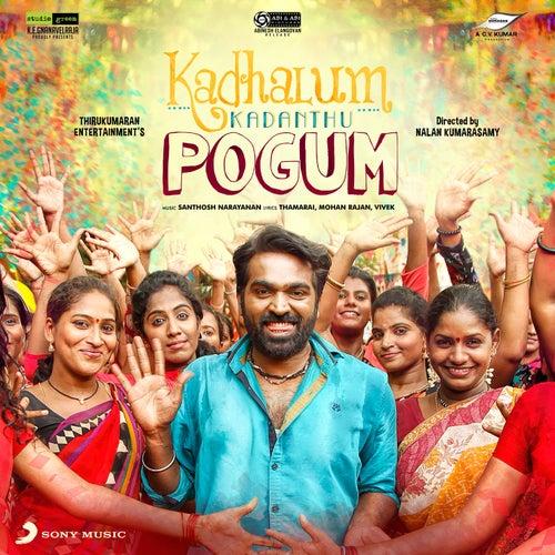 Kadhalum Kadanthu Pogum (Original Motion Picture Soundtrack) by Santhosh Narayanan