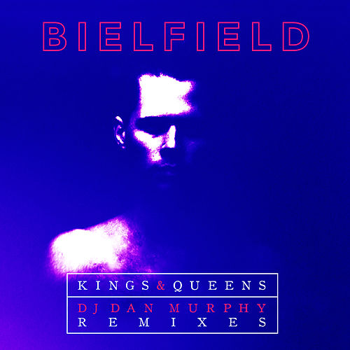 Kings & Queens (Dan Murphy Remixes) de Bielfield