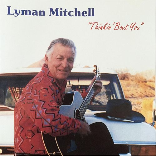 Thinkin' Bout You by Lyman Mitchell