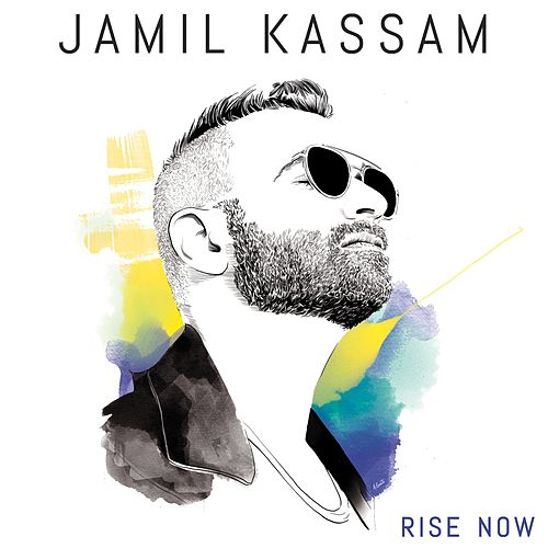 Rise Now by Jamil Kassam