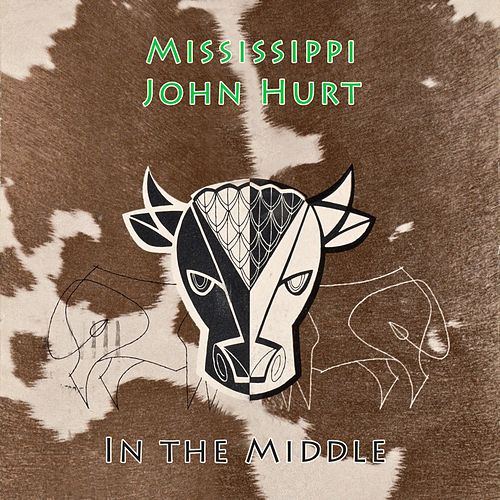 In The Middle de Mississippi John Hurt
