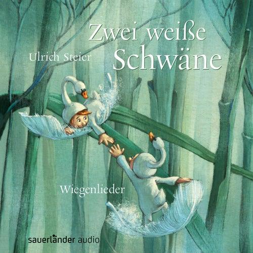 Zwei weiße Schwäne - Wiegenlieder von Ulrich Steier