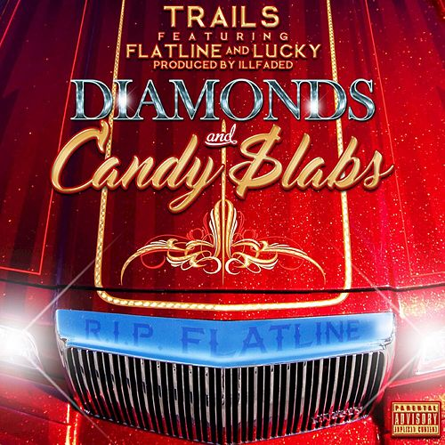 Diamonds and Candy $labs (feat. Flatline, Lucky) by Trails