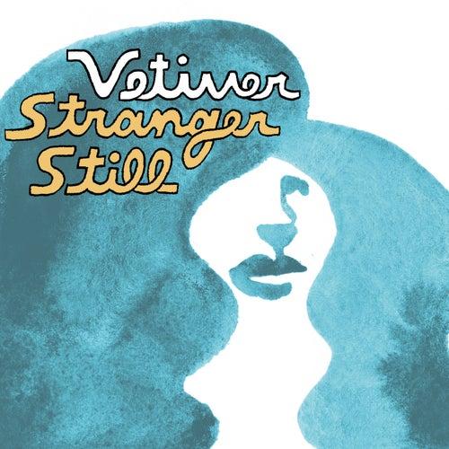 Stranger Still (Daniel T Remix) - Single by Vetiver
