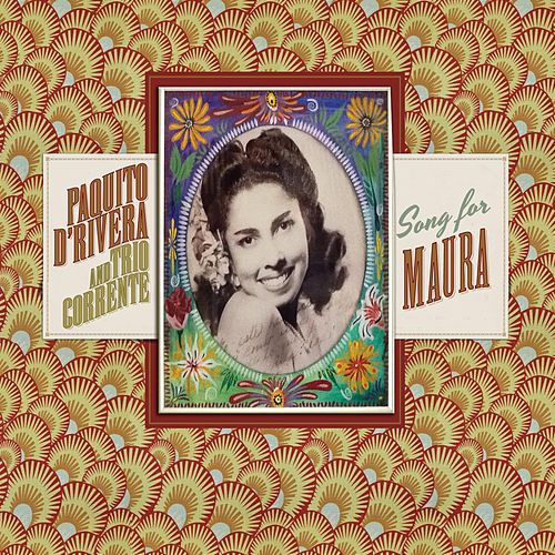 Song for Maura by Paquito D'Rivera