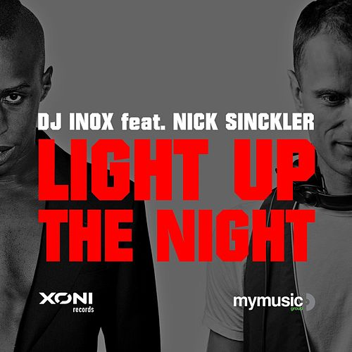 Light Up The Night (feat. Nick Sinckler) by DJ Inox