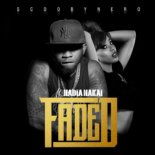 Faded (feat. Nadia Nakai) by Scooby Nero