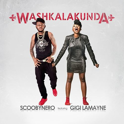 Washkalakunda (feat. Gigi-Lamayne) by Scooby Nero