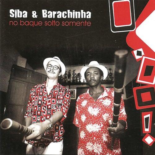 No Baque Solto Somente de Siba & Barachinha