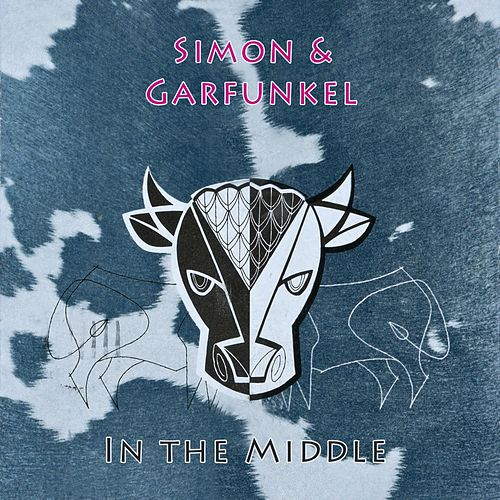 In The Middle by Simon & Garfunkel