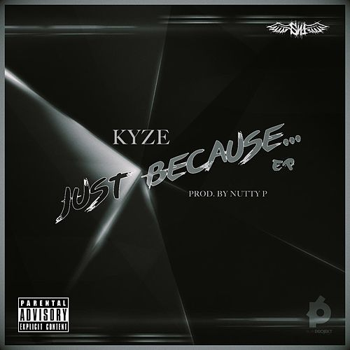 Just Because by Kyze