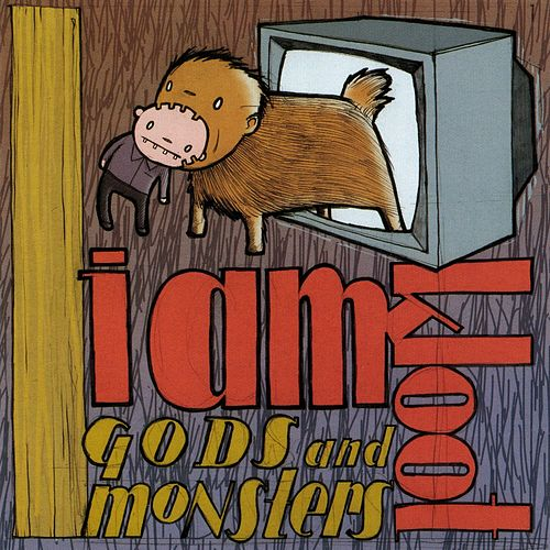 Gods and Monsters von I Am Kloot