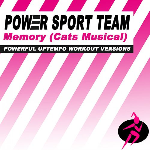 Memory (Theme from the Cats Musical) (Powerful Uptempo Cardio, Fitness, Crossfit & Aerobics Workout Versions) by Power Sport Team