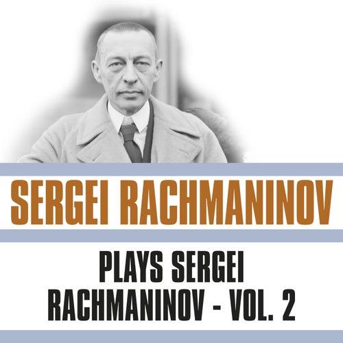 Plays Sergei Rachmaninov, Vol. 2 von Sergei Rachmaninov