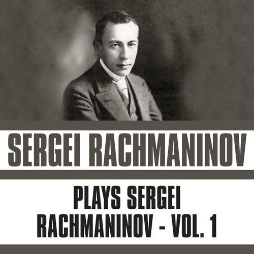 Plays Sergei Rachmaninov, Vol. 1 von Sergei Rachmaninov