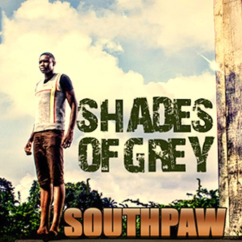 Shades of Grey by Southpaw