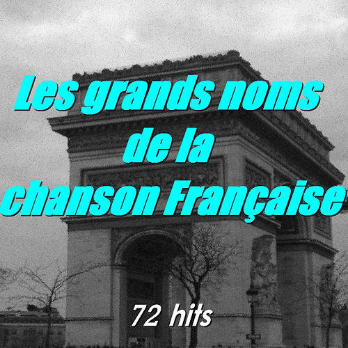 Les grands noms de la chanson Française by Various Artists