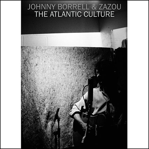The Atlantic Culture by Johnny Borrell and Zazou