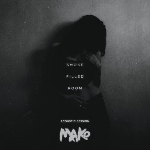 Smoke Filled Room (Acoustic Session) di Mako