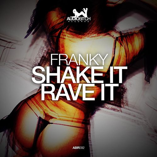 Shake It Rave It de Franky