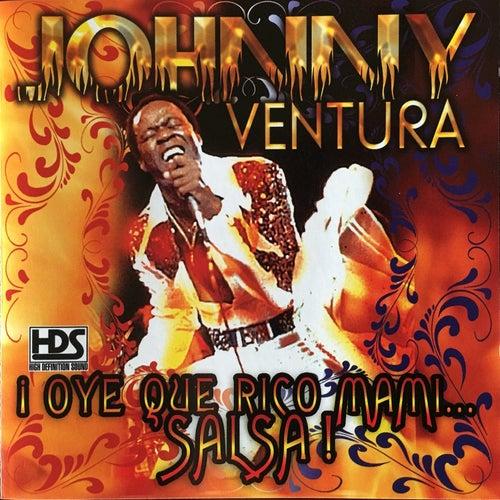 ¡Oye Que Rico Mami . . . Salsa! de Johnny Ventura