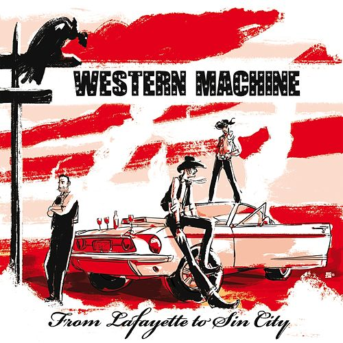 From Lafayette to Sin City by Western Machine