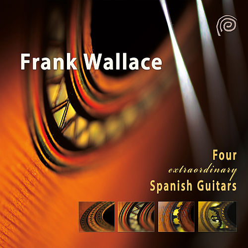 Wallace: 4 Extraordinary Spanish Guitars von Frank Wallace