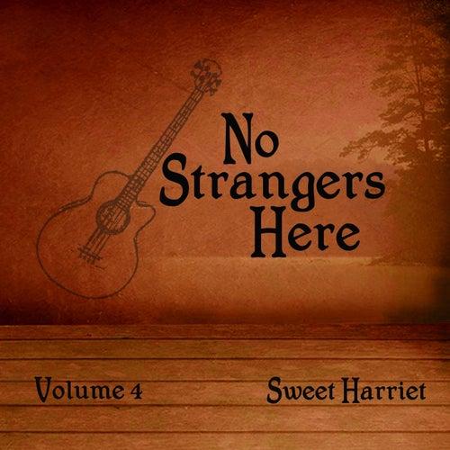 No Strangers Here, Vol. 4 by Sweet Harriet