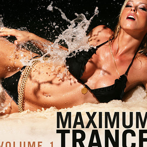Maximum Trance, Vol. 1 by Various Artists