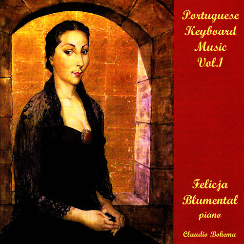 Portugese Keyboard Music Vol.1 von Felicja Blumental